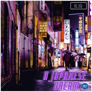 A japanese dream
