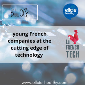 Young French companies at the cutting edge of technology (the French Tech)