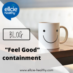 "Our ""feel good"" containment by Ellcie Healthy"