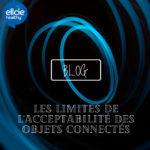 Les limites de l'acceptabilité des objets connectés