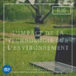 L'impact de la technologie sur l'environnement