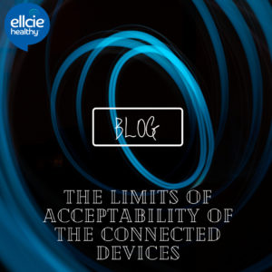 The limits of acceptability of the connected devices